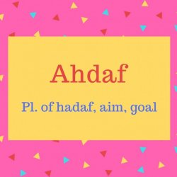 Ahdaf name meaning Pl. of hadaf, aim, goal.
