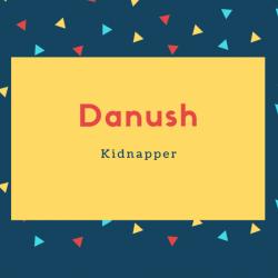 Danush Name Meaning Kidnapper