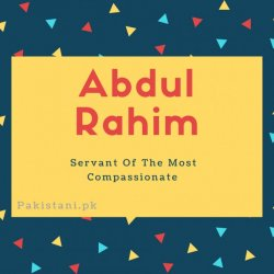 Abdul rahim name meaning Servant Of The Most Compassionate.
