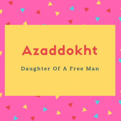 Azaddokht Name Meaning Daughter Of A Free Man