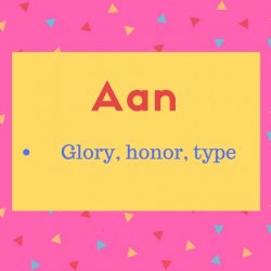 Aan meaning Glory, honor, type