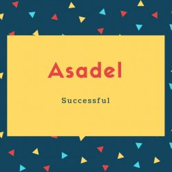 Asadel Name Meaning Successful