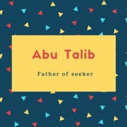 Abu Talib Name Meaning Father of seeker