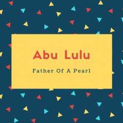 Abu Lulu Name Meaning Father Of A Pearl