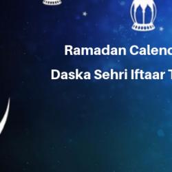Ramadan Calender 2019 Daska Sehri Iftaar Time Table