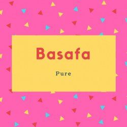 Basafa Name Meaning Pure