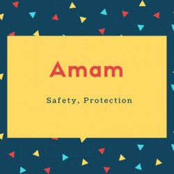 Amam Name Meaning Safety, Protection