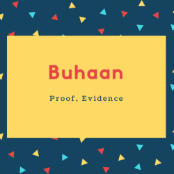 Buhaan Name Meaning Proof, Evidence