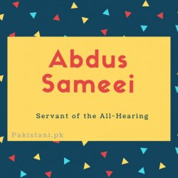 Abdus Sameei name meaning Servant of the All-Hearing.