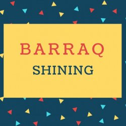Barraq Name meaning Shining.