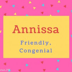 Annissa Name Meaning Friendly, Congenial.