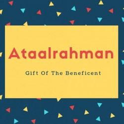 Ataalrahman Name Meaning Gift Of The Beneficent