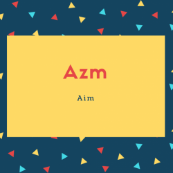 Azm Name Meaning Aim