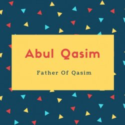 Abul Qasim Name Meaning Father Of Qasim
