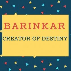 Barinkar Name meaning Creator Of Destiny.
