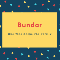 Bundar Name Meaning One Who Keeps The Family
