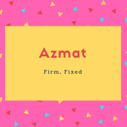 Azmat Name Meaning Firm, Fixed