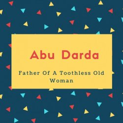 Abu Darda Name Meaning Father Of A Toothless Old Woman