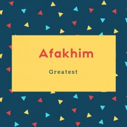 Afakhim Name Meaning Greatest