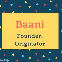 Baani Name Meaning Founder, Originator