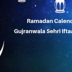Ramadan Calender 2019 Gujranwala Sehri Iftaar Time Table