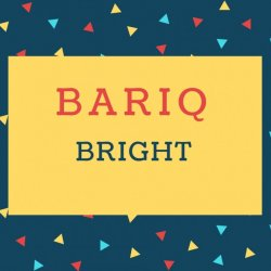 Bariq Name meaning Bright.