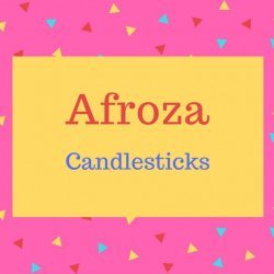 Afroza name meaning Candlesticks