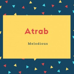 Atrab Name Meaning Melodious