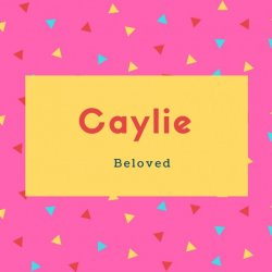 Caylie Name Meaning Beloved