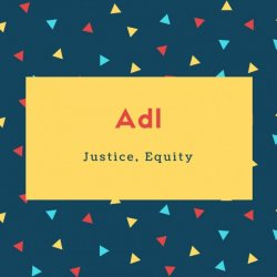 Adl Name Meaning Justice, Equity