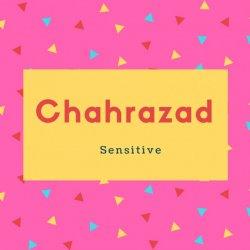 Chahrazad Name Meaning sensitive
