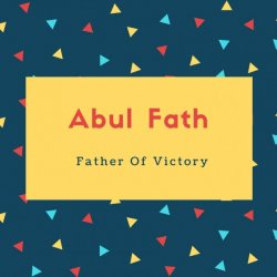 Abul Fath Name Meaning Father Of Victory
