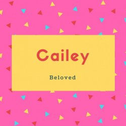 Cailey Name Meaning Beloved