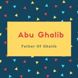 Abu Ghalib Name Meaning Father Of Ghalib