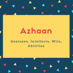 Azhaan Name Meaning Geniuses, Intellects, Wits, Abilities