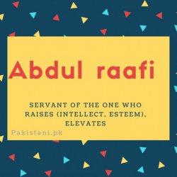Abdul raafi name meaning Servant Of The One Who Raises (intellect, Esteem), Elevates.
