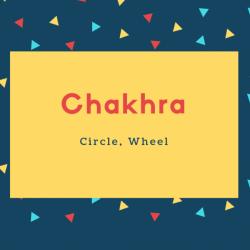 Chakhra Name Meaning Circle, Wheel