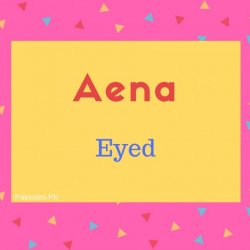 Aena name meaning Eyed.