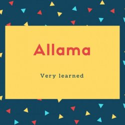 Allama Name Meaning Very learned