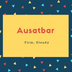 Ausatbar Name Meaning Firm, Steady