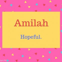 Amilah Name Meaning Hopeful