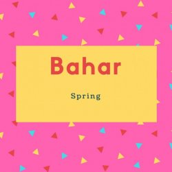 Bahar Name Meaning Spring