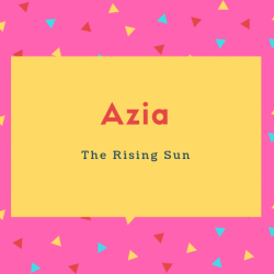 Azia Name Meaning The Rising Sun