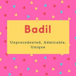 Badil Name Meaning Religious, Pious