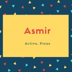Asmir Name Meaning Active, Pious