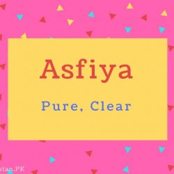 Asfiya name Meaning Pure, Clear