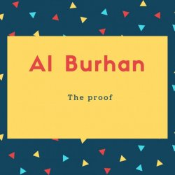 Al Burhan Name Meaning The proof