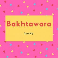 Bakhtawara Name Meaning Lucky