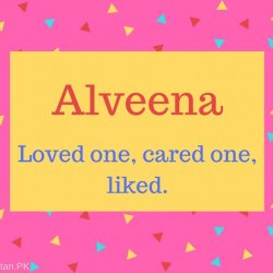 Alveena Name Meaning Loved one, cared one, liked