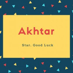 Akhtar Name Meaning Star. Good Luck